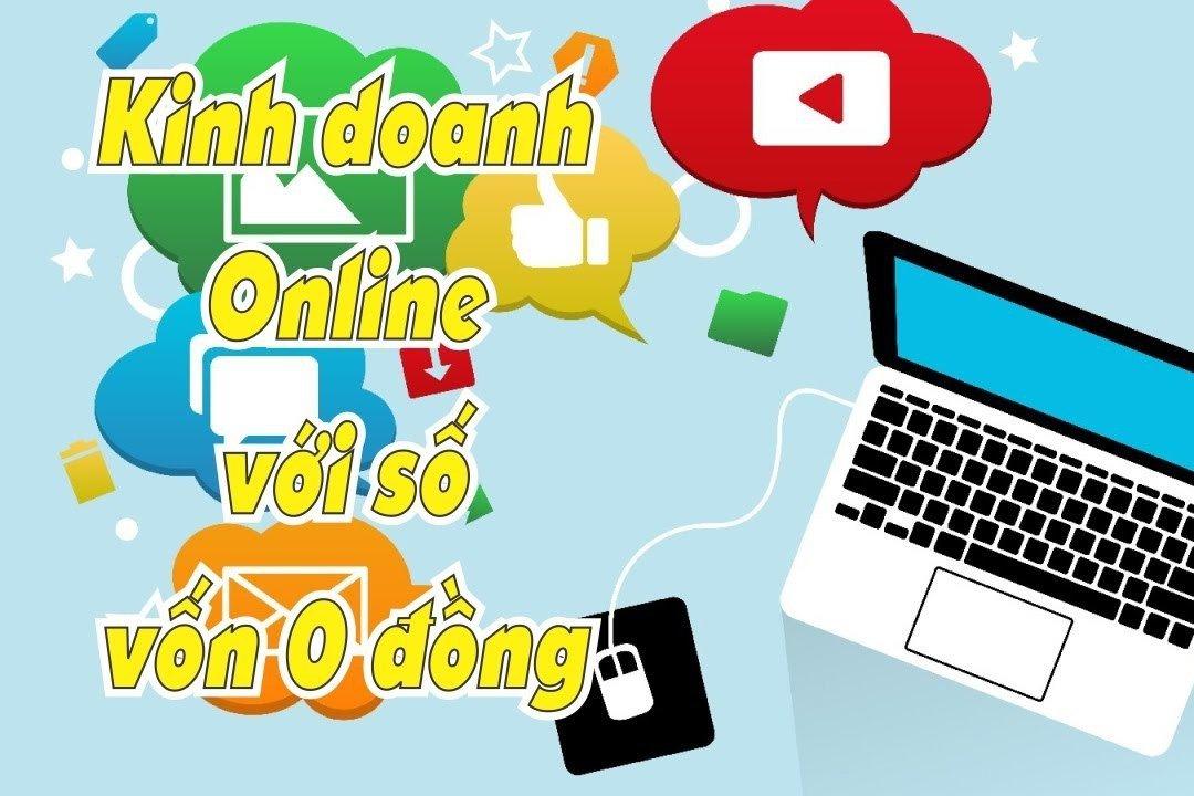Sự thật Kinh doanh online vốn 0 đồng