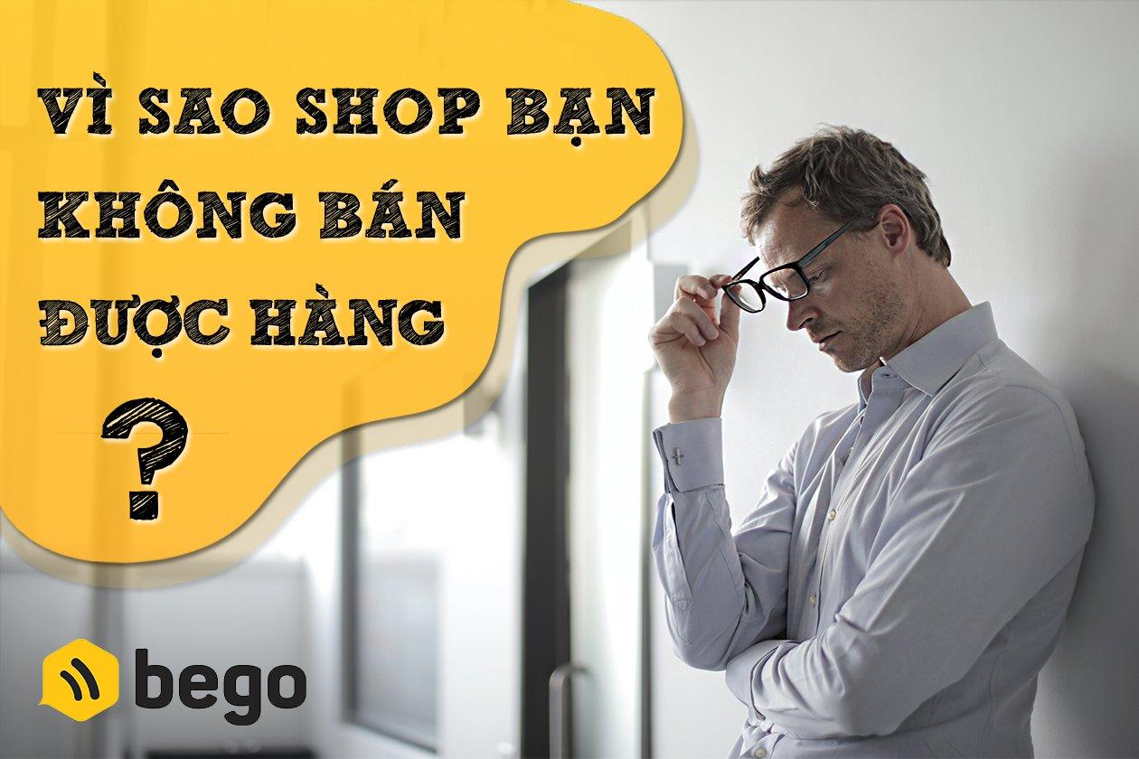 Vì sao cửa hàng bạn không bán được hàng