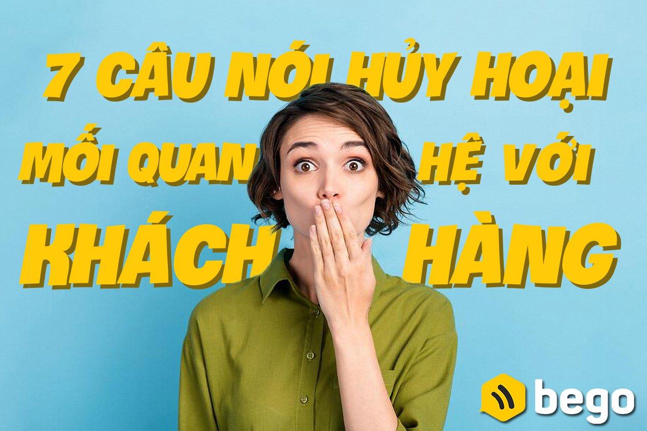 7 câu nói cửa miệng gây hủy hoại mối quan hệ khách hàng ngay lập tức