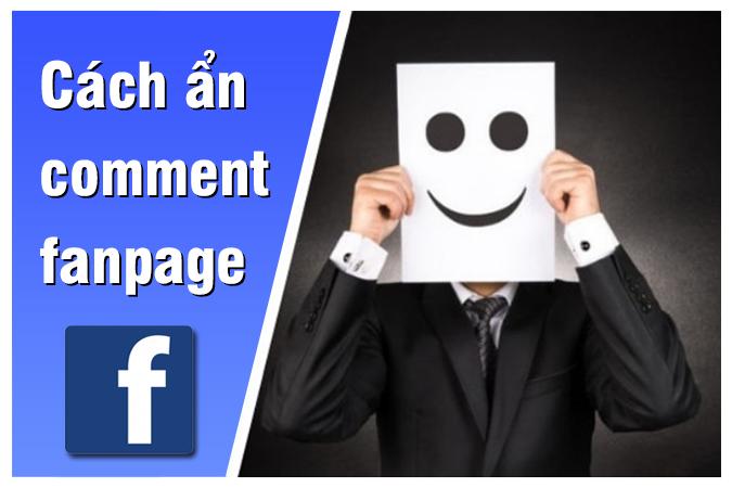 Hướng dẫn cách ẩn comment trên Fanpage để tránh bị cướp đơn hàng