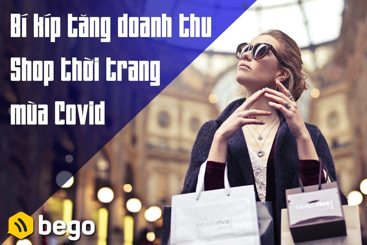 Bí kíp tăng doanh thu bán hàng shop thời trang mùa Covid – 19