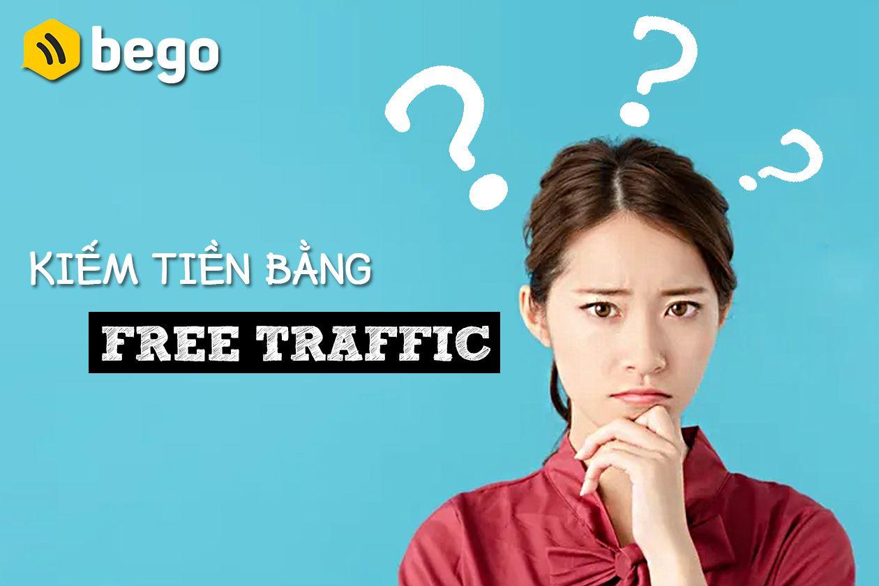 Kiếm tiền bằng Free Traffic là gì?