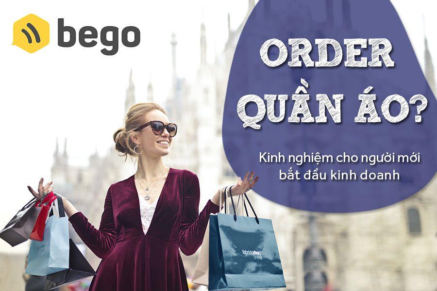 Kinh nghiệm order quần áo cực dễ dàng cho người muốn bắt đầu kinh doanh