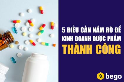 5 điều cần nắm rõ để có ý tưởng kinh doanh dược phẩm thành công