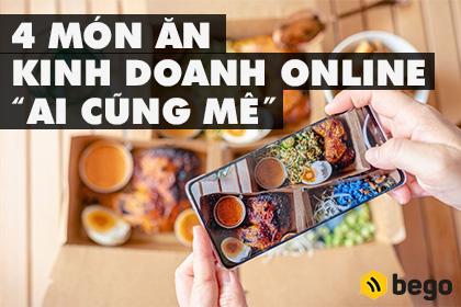 Hút khách hàng với 4 món ăn kinh doanh online ai cũng mê