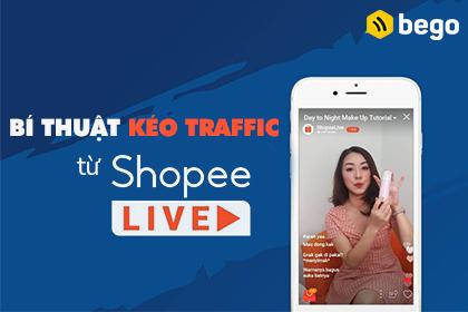 Bí thuật kéo traffic từ shopee live