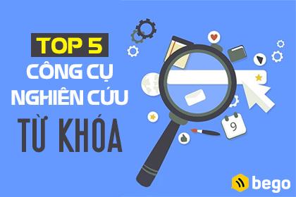 Top 5 công cụ nghiên cứu từ khóa cơ bản