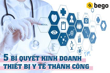 5 bí quyết kinh doanh thiết bị y tế thành công