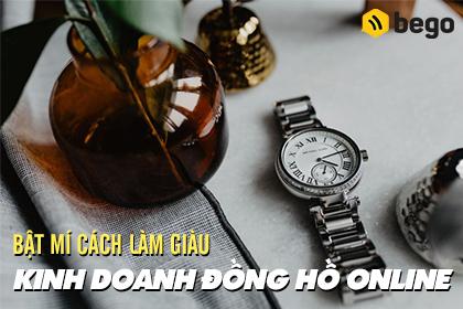 Bật mí cách làm giàu từ ý tưởng kinh doanh đồng hồ online