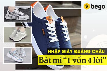 Nhập giày Quảng Châu: Bật mí cách buôn giày 1 vốn 4 lời