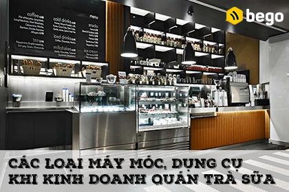 Các loại máy móc, dụng cụ cần có khi mở quán kinh doanh trà sữa
