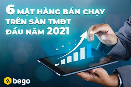 6 mặt hàng bán chạy trên sàn TMĐT đầu năm 2021
