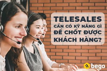 Telesales cần có kỹ năng gì để chốt được khách hàng?