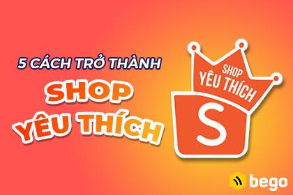 Thành shop yêu thích trên Shopee dễ dàng chỉ với 5 cách sau