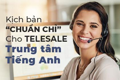 Kịch Bản Chuẩn Chỉ Cho Telesale Trung Tâm Tiếng Anh Hiệu Quả