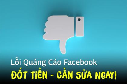 Lỗi Quảng Cáo Facebook Đốt Tiền Cần Sửa Ngay