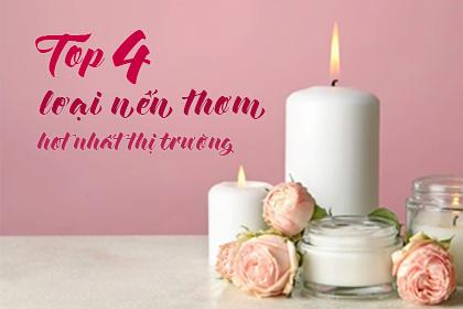 Top 4 các loại nến thơm hot nhất thị trường – Loại nào tốt nhất??